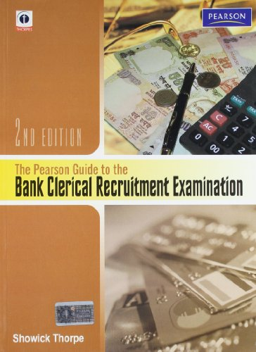 The Pearson Guide to the Bank Clerical Recruitment Examination (Second Edition): Edgar Thorpe,...