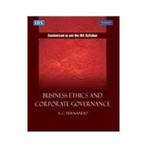 Business Ethics and Corporate Governance: Customized as: A.C. Fernando