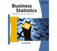 Business Statistics: Problems and Solutions: J.K. Sharma