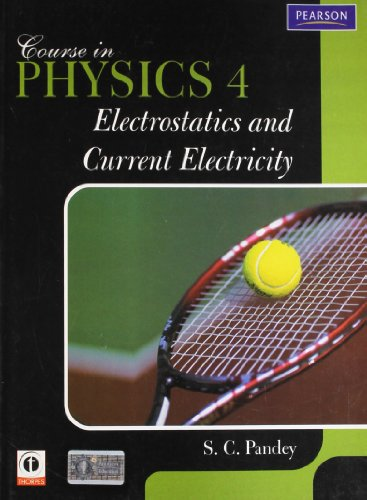 9788131734100: Course In Physics 4 : Electrostatics And Current Electricity