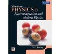 9788131734575: ELECTROMAGNETISM & MODERN PHYSICS VOL 5