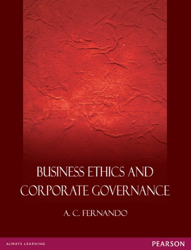 Business Ethics and Corporate Governance: A.C. Fernando