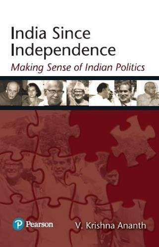 9788131734650: India Since Independence: Making Sense of Indian Politics