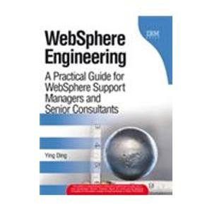 9788131734704: WebSphere Engineering A Practical Guide for WebSphere Support Managers and Senior Consultants