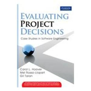 Evaluating Project Decisions: Case Studies in Software Engineering: Carol L. Hoover,Gil Taran,Mel ...