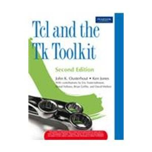 Tcl and the Tk Toolki: John K. Ousterhout,Ken Jones