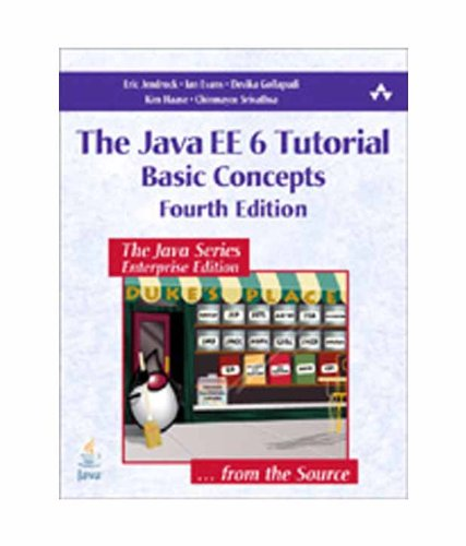 The Java EE 6 Tutorial: Basic Concepts (Fourth Edition): Chinmayee Srivathsa,Devika Gollapudi,Eric ...