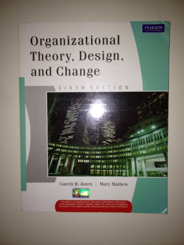 9788131754160: Organizational Theory, Design, and Change (6th Edition)