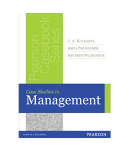 Case Studies in Management: Asha Pachpande,J.A. Kulkarni,Sandeep Pachpande