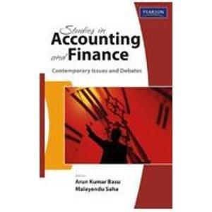 Studies in Accounting and Finance: Contemporary Issues and Debates: Arun Kumar Basu,Malayendu Saha
