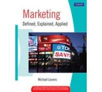 Marketing: Defined, Explained, Applied: Michael Levens