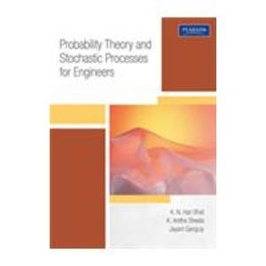 Probability Theory and Stochastic Processes for Engineers: Jayant Ganguly,K. Anitha Sheela,K.N. ...