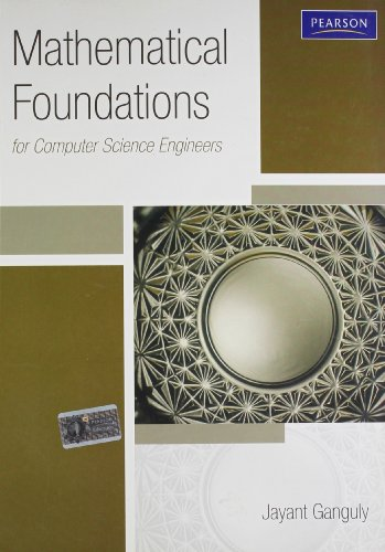 Mathematical foundation for computer science: Jayant Ganguly