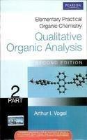 Elementary Practical Organic Chemistry : Qualitative Organic: Vogels,A.I.