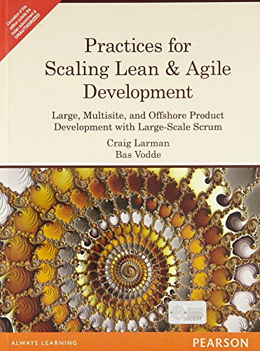 9788131758151: Practices for Scaling Lean & Agile Development: Large, Multisite, and Offshore Product Development with Large-Scale Scrum