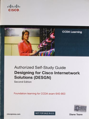 Designing for Cisco Internetwork Solutions (DESGN): Authorized CCDA Self-Study Guide (Exam 640-863)...