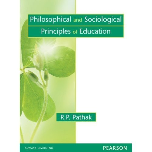 Philosophical And Sociological Principles Of Education: R. P. Pathak