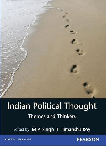 Indian Political Thought: Themes and Thinkers: Dr Himanshu Roy,Prof. Mahendra Prasad Singh