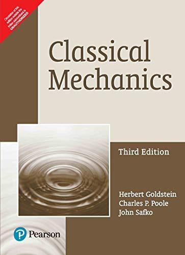 Classical Mechanics: Herbert Goldstein, Charles P. Poole & Jo