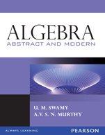 Algebra: Abstract and Modern: A.V.S.N. Murty,U.M. Swamy