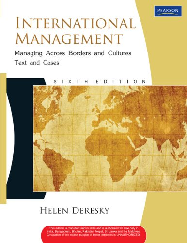 International Management: Managing Across Borders and Cultures (Sixth Edition): Helen Deresky