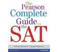 The Pearson Complete Guide to the SAT: Nicholas Henderson,Morgan Henderson