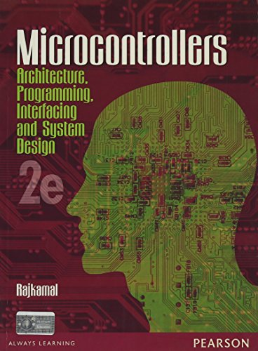 Microcontrollers : Architecture Programming Interfacing And System: Raj Kamal