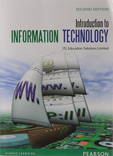 Introduction To Information Technology, 2Nd Edn: Itl Education Solutions
