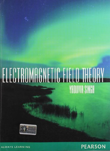 Electro Magnetic Field Theory: Yadhuvir Singh