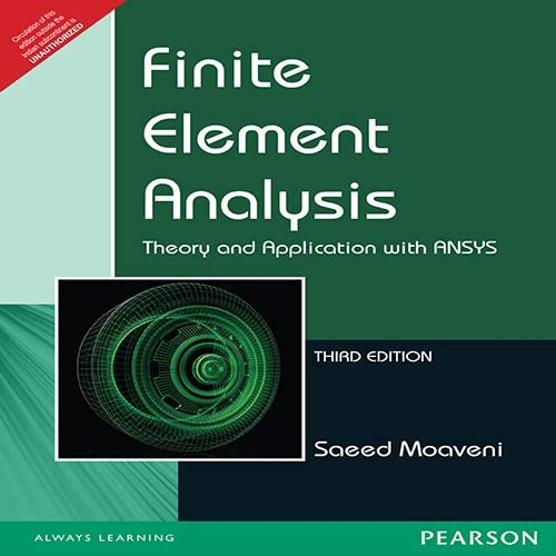 Finite Element Analysis Theory And Application With: Saeed Moaveni