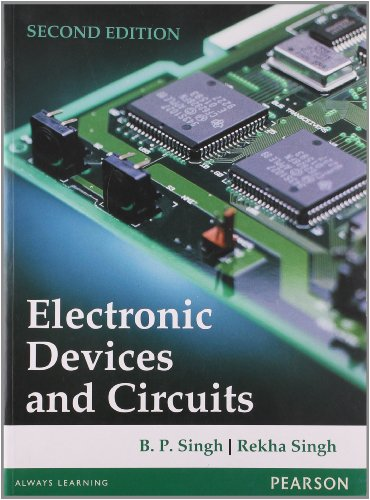 Electronic Devices and Circuit (Second Edition): B.P. Singh,Rekha Singh