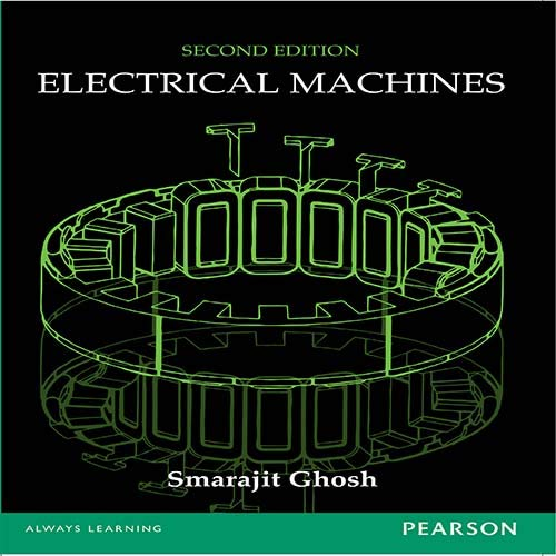 Electrical Machines (Second Edition): Smarajit Ghosh