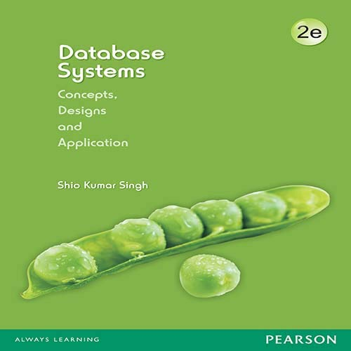 Database Systems: Concepts, Design and Applications (Second Edition): Shio Kumar Singh