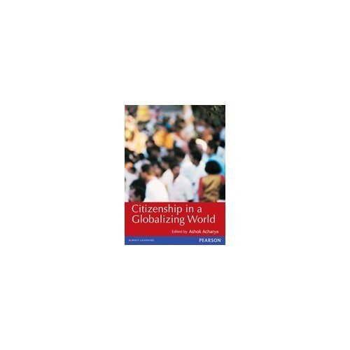 Citizenship in a Globalizing World: Ashok Acharya (Ed.)