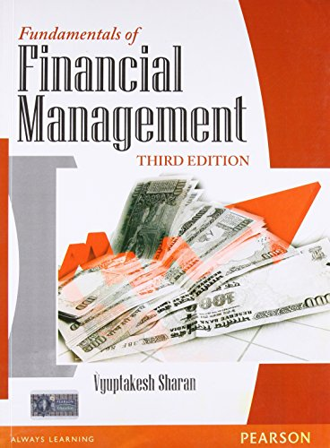 Fundamentals of Financial Management (Third Edition): Vyuptakesh Sharan