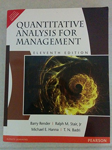 Quantitative Analysis for Management (Eleventh Edition): Barry Render,Michael E.
