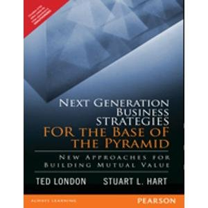 9788131763117: Next Generation Business Strategies for the Base of the Pyramid: New Approaches for Building Mutual Value