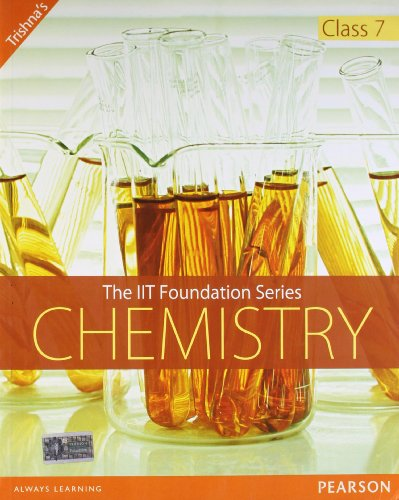 Chemistry Class 7 (Series: The IIT Foundation): Trishna Knowledge Systems
