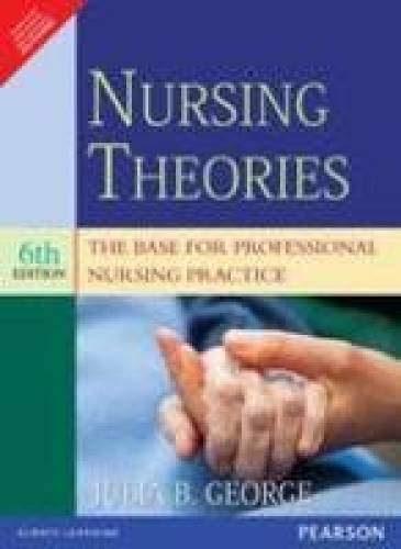 9788131763285: Nursing Theories : The Base For Professional Nursing Practice