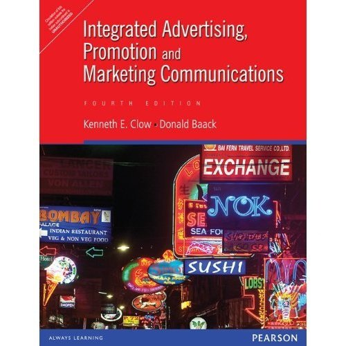 Integrated Advertising, Promotion and Marketing Communications (Fourth Edition): Donald E. Baack,...