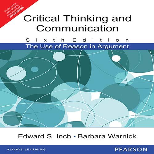 Critical Thinking and Communication: The Use of Reason in Argument (Sixth Edition): Barbara Warnick...