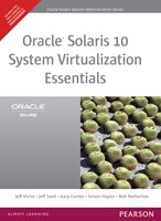 9788131764152: Oracle Solaris 10 System Virtualization Essentials (Paperback)