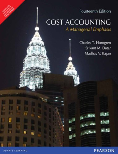 Cost Accounting: A Managerial Emphasis (Fourteenth Edition): Charles T. Horngren