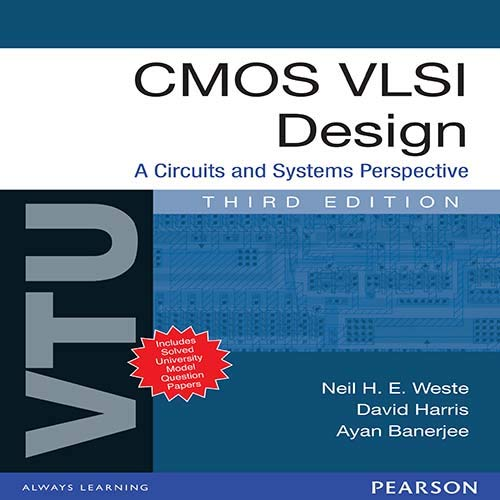 CMOS VLSI Design: A Circuits and Systems Perspective (For VTU), (Third Edition): Ayan Banerjee,...