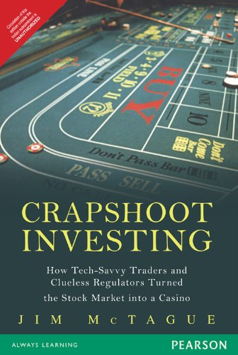 Crapshoot Investing: How Tech-Savvy Traders and Clueless Regulators Turned the Stock Market into a ...
