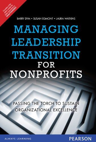 Managing Leadership Transition for Nonprofits: Passing the Torch to Sustain Organizational ...