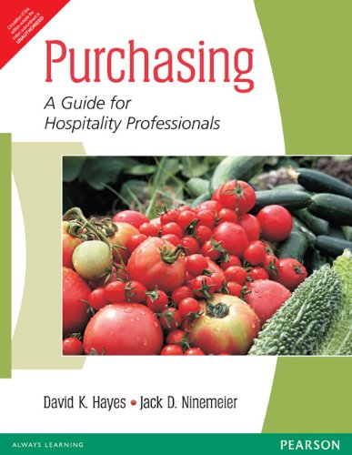Purchasing: A Guide for Hospitality Professionals: David K. Hayes,Jack D. Ninemeier