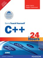 Sams Teach Yourself C++ in 24 Hours (Fifth Edition): Jesse Liberty,Rogers Cadenhead