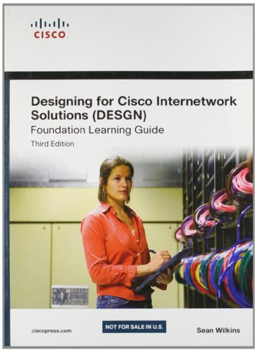 9788131770603: Designing for Cisco Internetwork Solutions (DESGN) Foundation Learning Guide: CCDA Desgn 640-864 by Sean Wilkins (2012-08-02)