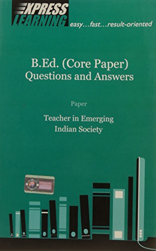 Teacher in Emerging Indian Society: B. Ed.: Express Learning Series